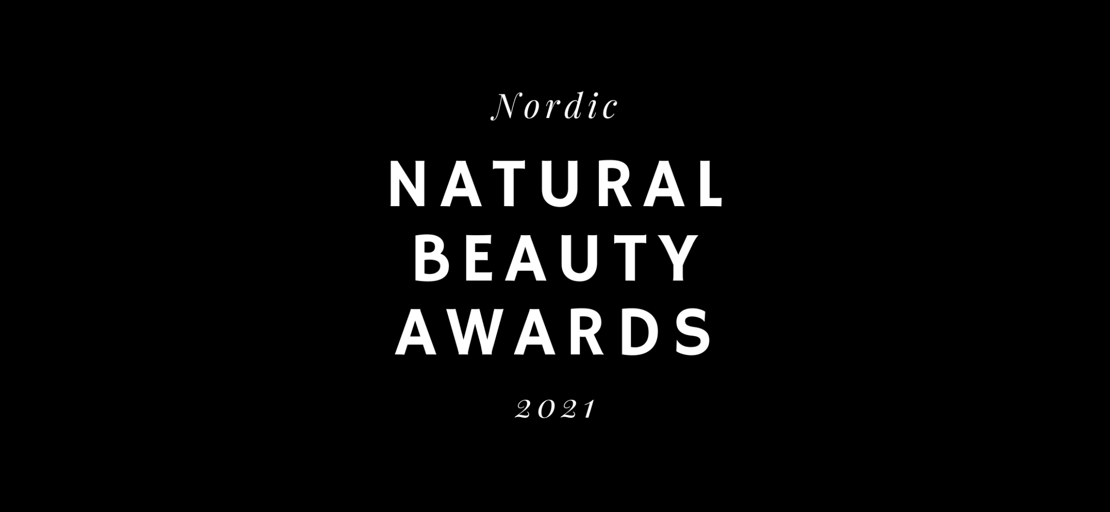 nordic-natural-beauty-awards-2021-early-bird-registration-finnish-danish-icelandic-norwegian-swedish-indie-brands-cosmetics-green-clean-luonnonkosmetiikka-naturlig-kosmetik-hudvård